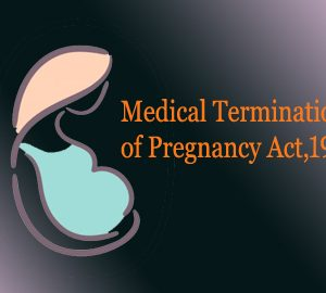 An overview of Medical Termination of Pregnancy Act,1971